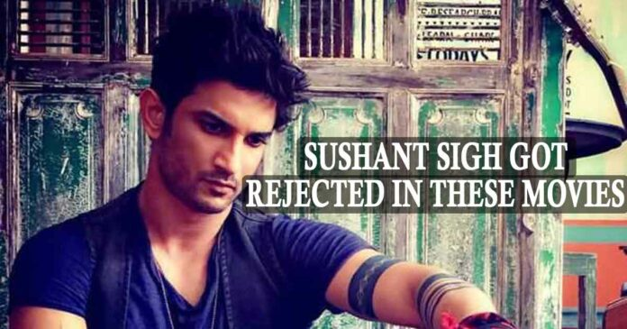 LIST OF MOVIES SUSHANT WAS REJECTED