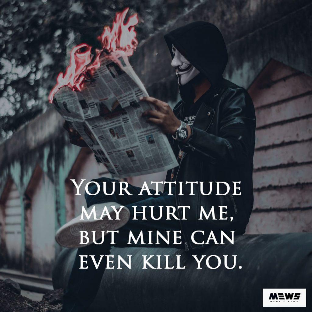 my attitude can kill you boys quote
