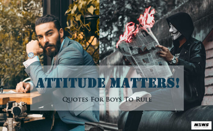 list of attitude quotes for boys in english