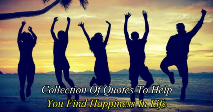 collection of happiness quotes to lead a happy life