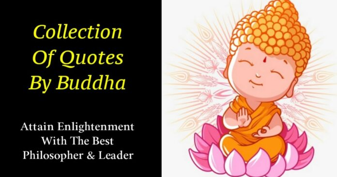 collection of gautam buddha quotes to help you in your life