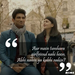 girl friend abhi nahi ya kabhi nahi dialogue by sushant singh rajput in dil bechara