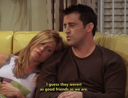 joey telling rachel that chandler and monica were not as good friends as them
