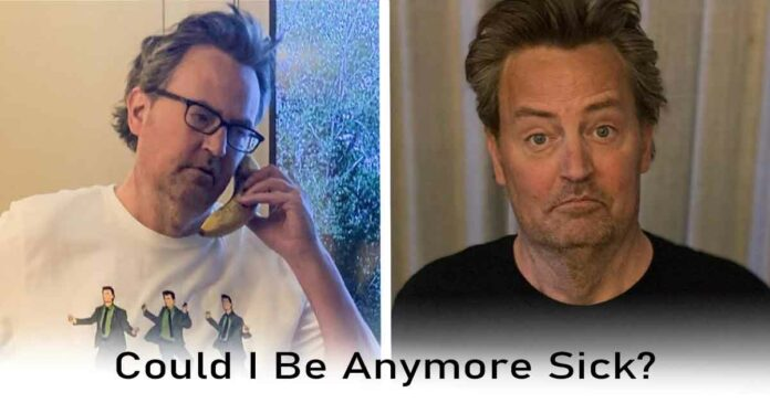 matthew perry and his health which can't be worse than this