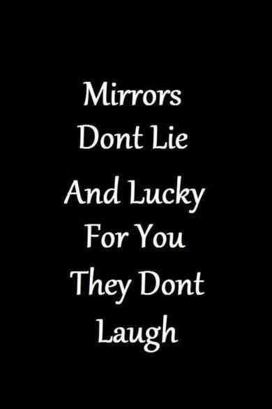 Mirrors Don't Lie Savage Replies