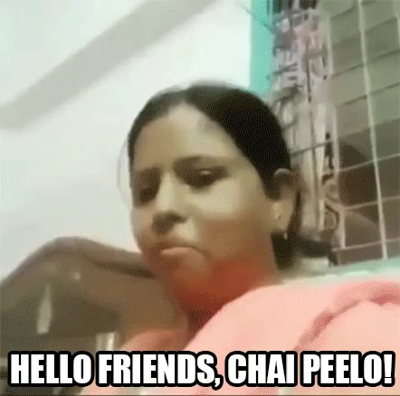 Hello Friends, Chai Peelo