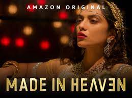 Made In Heaven is entertaining and brilliant on Prime Video