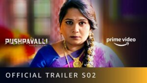 Amazon Prime show Pushpavalli is funny and entertaining