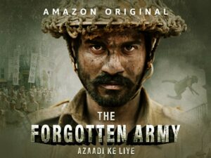 the forgotten army is a patriotic show onAmazon Prime