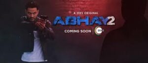 Abhay is an action packed thriller in Hindi