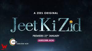 Jeet Ki Zid is an inspiring Indian show
