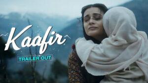 kaafir is amazing cross border dramatic web series on Zee5