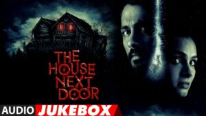 the house next door is a horror Bollywood movie with good IDMb ratings