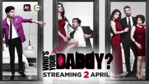Who's your Daddy indian web series in alt balaji