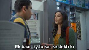 Ek baar try kar k from tvf series is one of the most used meme hindi
